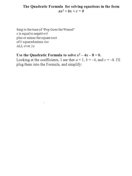 The Quadratic Formula for solving equations in the form