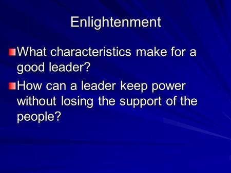 Enlightenment What characteristics make for a good leader?