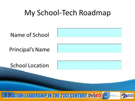 My School-Tech Roadmap Principal's Name Name of School School Location.