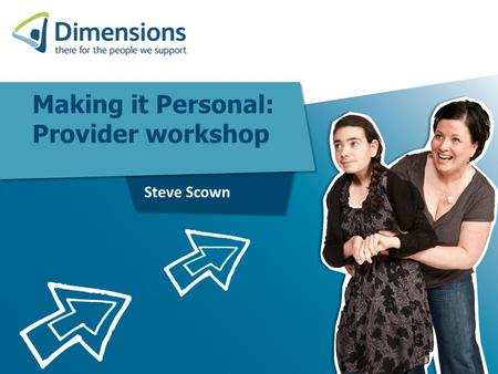 Making it Personal: Provider workshop Steve Scown.