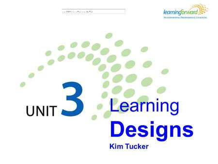 Learning designs Learning Designs Kim Tucker. Learning designs Learners will be able to … Provide a rationale for using multiple learning designs. Draft.