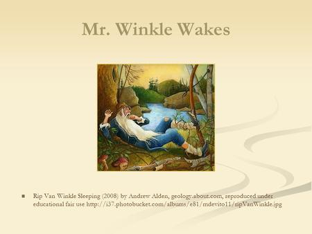 Mr. Winkle Wakes Rip Van Winkle Sleeping (2008) by Andrew Alden, geology.about.com, reproduced under educational fair use