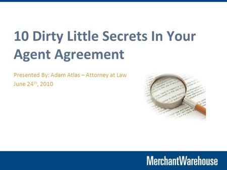 10 Dirty Little Secrets In Your Agent Agreement Presented By: Adam Atlas – Attorney at Law June 24 th, 2010.