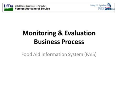 Monitoring & Evaluation Business Process Food Aid Information System (FAIS)