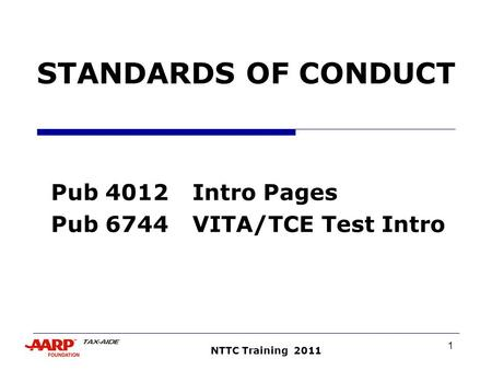 1 NTTC Training 2011 STANDARDS OF CONDUCT Pub 4012Intro Pages Pub 6744VITA/TCE Test Intro.