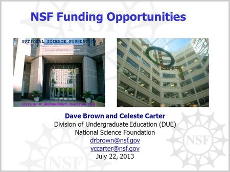 NSF Funding Opportunities Dave Brown and Celeste Carter