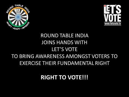 ROUND TABLE INDIA JOINS HANDS WITH LET'S VOTE TO BRING AWARENESS AMONGST VOTERS TO EXERCISE THEIR FUNDAMENTAL RIGHT RIGHT TO VOTE!!!