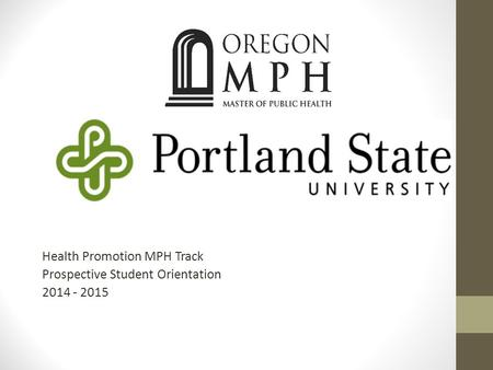 Health Promotion MPH Track Prospective Student Orientation 2014 - 2015.