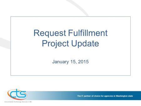 Request Fulfillment Project Update January 15, 2015.