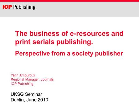 The business of e-resources and print serials publishing.