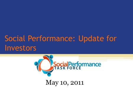 Social Performance: Update for Investors May 10, 2011.