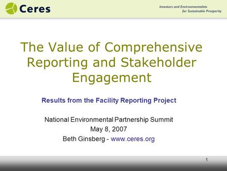 1 The Value of Comprehensive Reporting and Stakeholder Engagement Results from the Facility Reporting Project National Environmental Partnership Summit.