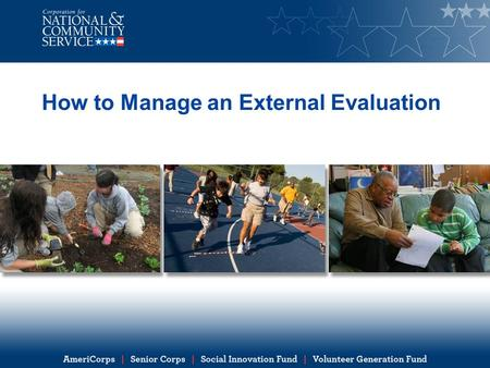 How to Manage an External Evaluation. Learning objectives By the end of this presentation, you will be able to: Understand the importance of managing.