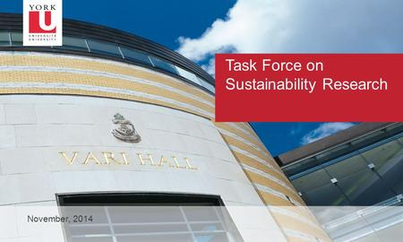 1 Task Force on Sustainability Research November, 2014.