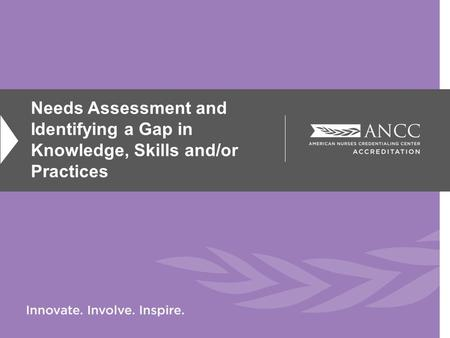 Needs Assessment and Identifying a Gap in Knowledge, Skills and/or Practices.