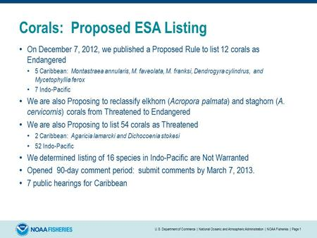 Corals: Proposed ESA Listing On December 7, 2012, we published a Proposed Rule to list 12 corals as Endangered 5 Caribbean: Montastraea annularis, M. faveolata,