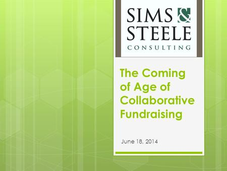 The Coming of Age of Collaborative Fundraising June 18, 2014.