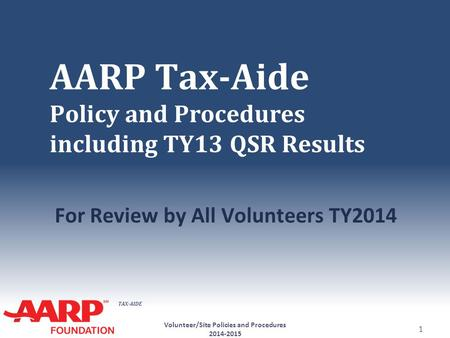AARP Tax-Aide Policy and Procedures including TY13 QSR Results