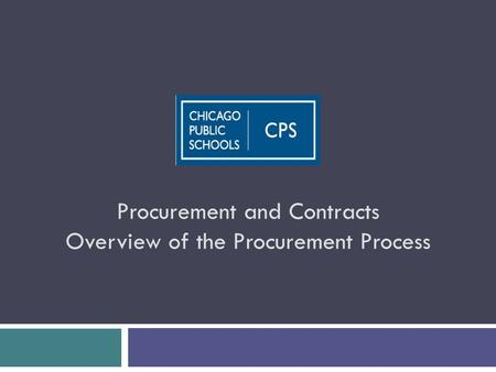 Procurement and Contracts Overview of the Procurement Process.