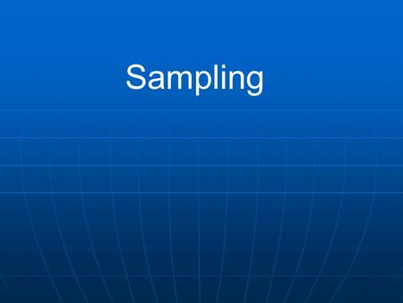 Sampling. Fair sampling produces a sample which represents the population in all important ways.