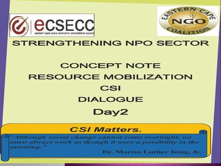 14/11/2013 1 ABCD DIALOGUES.  The global funding crisis has severely impacted on the sustainability of the Non Profit Organisation (NPO) sector,  In.