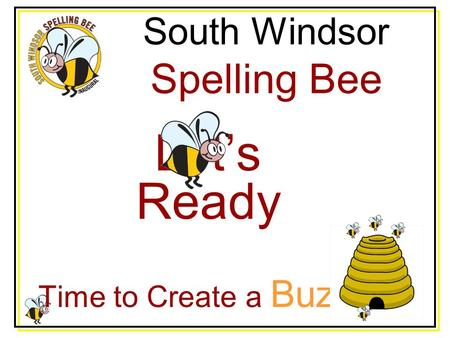 South Windsor Spelling Bee Let's Ready Time to Create a Buzz.