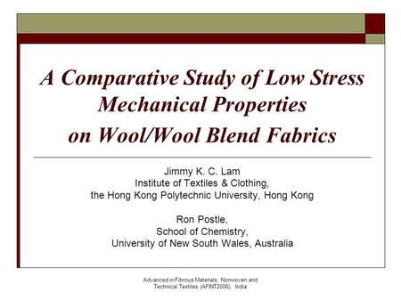 Advanced in Fibrous Materials, Nonwoven and Technical Textiles (AFINT2006), India A Comparative Study of Low Stress Mechanical Properties on Wool/Wool.