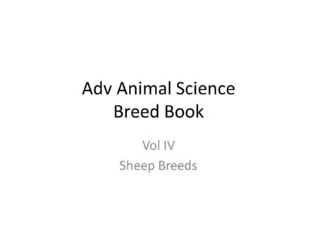 Adv Animal Science Breed Book Vol IV Sheep Breeds.