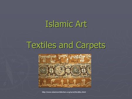Islamic Art Textiles and Carpets