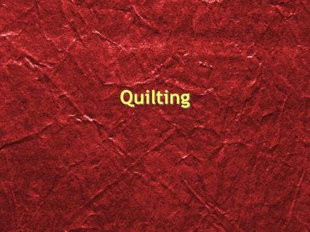 Quilting. Not every home produced its own cloth In the colonial period, less than half of all households had spinning wheels. Fewer than 10% owned looms.