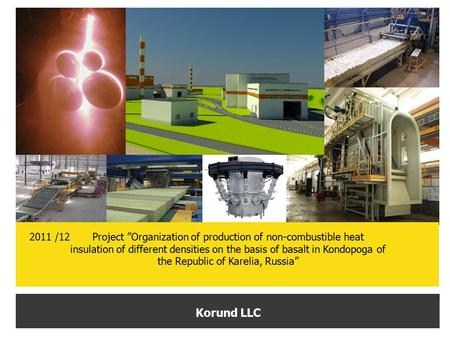 "Project ""Organization of production of non-combustible heat insulation of different densities on the basis of basalt in Kondopoga of the Republic of Karelia,"