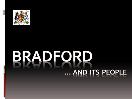 Bradford is a story of migrant arrivals becoming settled communities that contributed to its growth  This story of migration to Bradford stretches.
