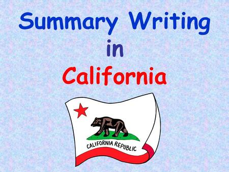 Summary Writing in California. Analytic Summary * Comprehensive and brief * Concise statement * Short version * Condensation * Sum and substance Paraphrase.