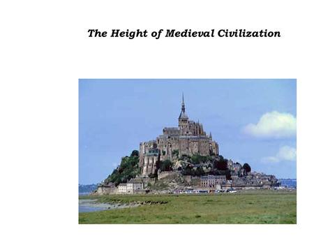 The Height of Medieval Civilization