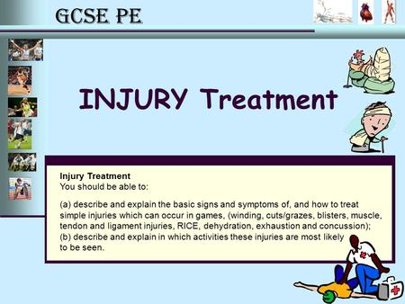 INJURY Treatment Injury Treatment You should be able to: