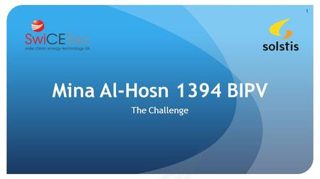 Mina Al-Hosn 1394 BIPV The Challenge 1. 2 PV panels must integrate the architecture's beauty Optimize the reception of solar energy PV must fit the thermal.
