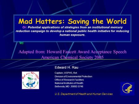 Mad Hatters: <strong>Saving</strong> the World Or: Potential applications of strategies from an institutional mercury reduction campaign to develop a national public health.