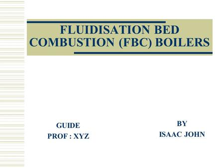 FLUIDISATION BED COMBUSTION (FBC) BOILERS