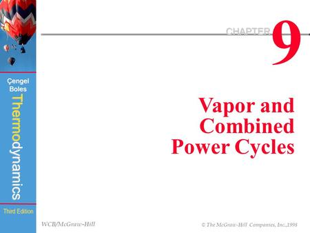 9 CHAPTER Vapor and Combined Power Cycles.