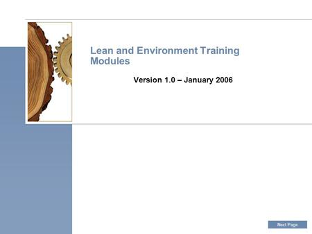 Lean and <strong>Environment</strong> Training Modules Version 1.0 – January 2006 Next Page.