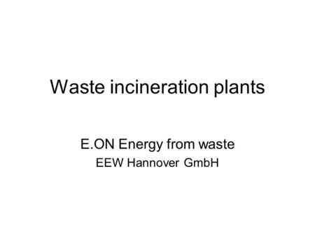 Waste incineration plants E.ON Energy from waste EEW Hannover GmbH.