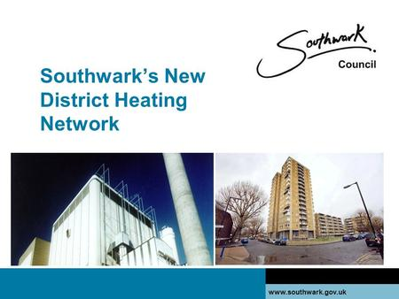 Www.southwark.gov.uk Southwark's New District Heating Network.