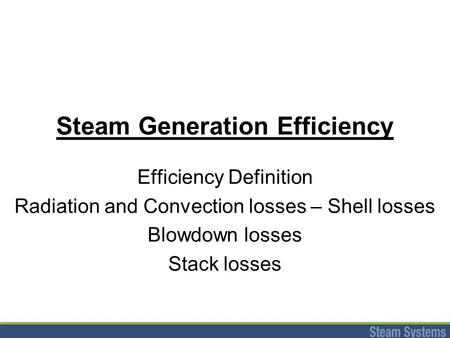 Steam Generation Efficiency