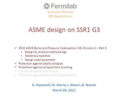 ASME design on SSR1 G3 D. Passarelli, M. Merio, L. Ristori, B. Wands March 29, 2012 Technical Division SRF Department 2010 ASME Boiler and Pressure Code.