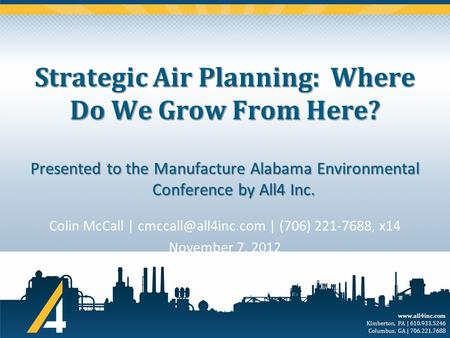 Kimberton, PA | 610.933.5246 Columbus, GA | 706.221.7688 Strategic Air Planning: Where Do We Grow From Here? Colin McCall |