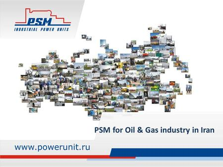 PSM for Oil & Gas industry in Iran. About us PSM Ltd. is a leading generator and pump sets manufacturer in Russia Supplier of fully customized energy.