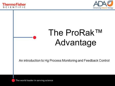 The ProRak™ Advantage An introduction to Hg Process Monitoring and Feedback Control.