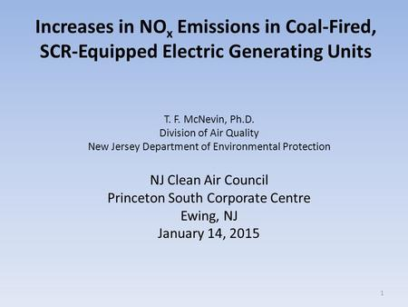 Increases in NO x Emissions in Coal-Fired, SCR-Equipped Electric Generating Units T. F. McNevin, Ph.D. Division of Air Quality New Jersey Department of.