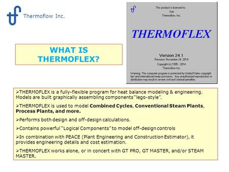 " THERMOFLEX is a fully-flexible program for heat balance modeling & engineering. Models are built graphically assembling components ""lego-style"".  THERMOFLEX."