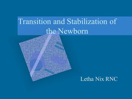 Transition and Stabilization of the Newborn Letha Nix RNC.